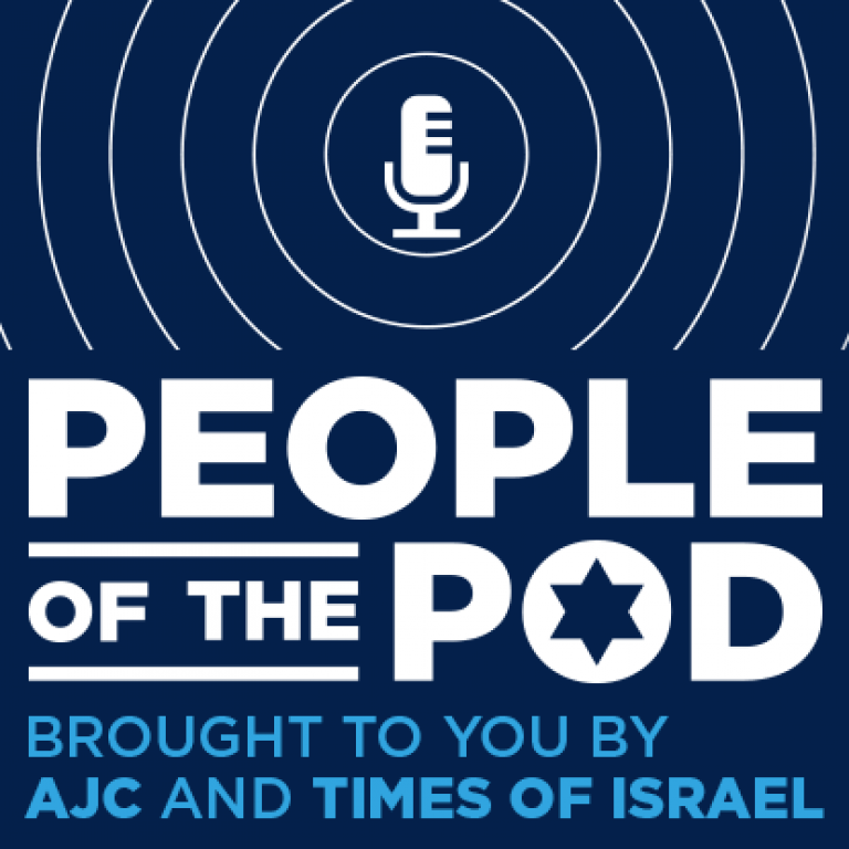 People of the Pod | Brought to you by AJC and Times of Israel